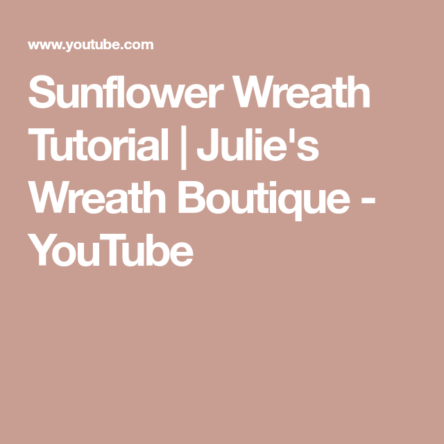 Photo of Sunflower Wreath Tutorial Julie's wreath boutique
