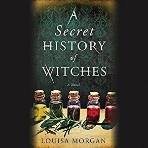 Amazon Com A Secret History Of Witches Audible Audio Edition Louisa Morgan Polly Lee Hachette Audio Books Witch History The Secret History Witch