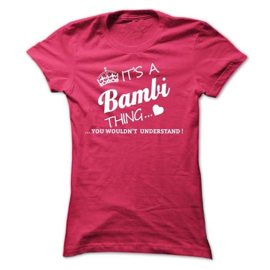 Its A BAMBI Thing T-Shirts, Hoodies (19$ ==► Order Here!)