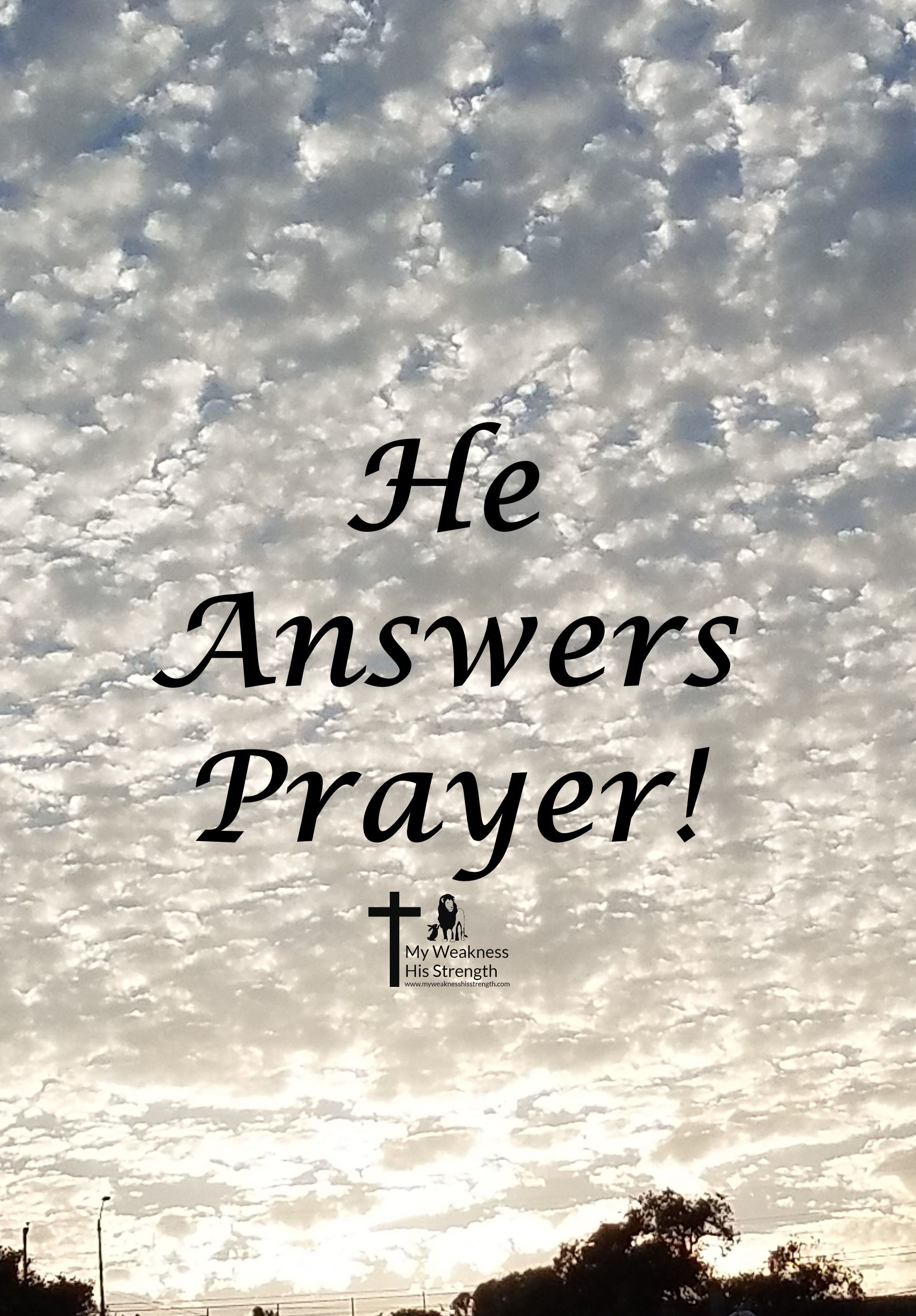 Power Of Prayer Quotes God Answers Prayer Power Of Prayer God Is Good My Weakness His