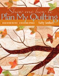 !Insights From SewCalGal: Show Me How To Plan My Quilting, by Kathy Sandbach