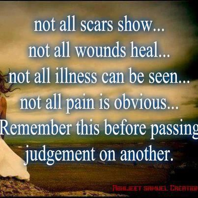 #quotes Not all scars show… Not all wounds...