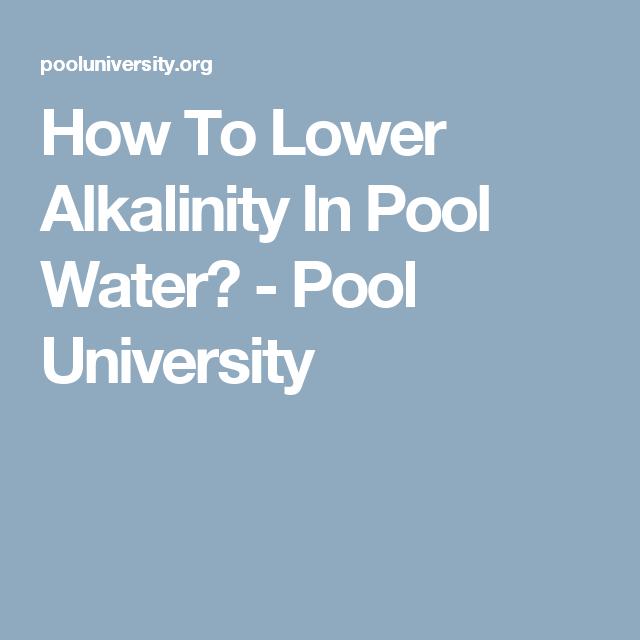 How To Lower Alkalinity In Pool Water Pool Water Pool Water