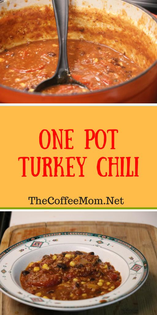 One Pot Turkey Chili Recipe The Coffee Mom Blog Chili Turkey