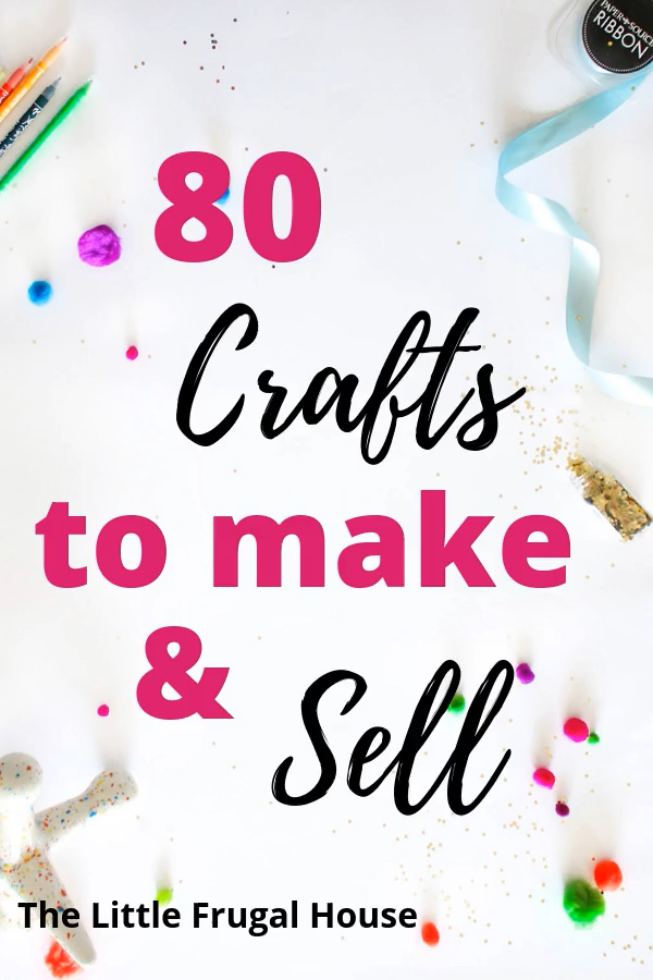 80 Craft Ideas To Make And Sell Ever Wonder If You Could Make Any Money Selling Crafts Check Out These Crafts To Make Crafts To Make Sell Crafts To Sell