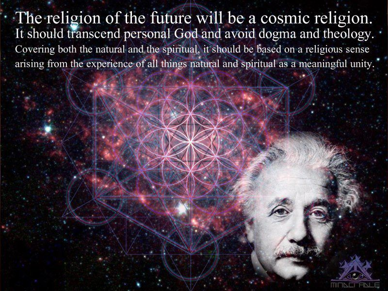Image result for einsteins quote about the religion of the the future will be a cosmic one