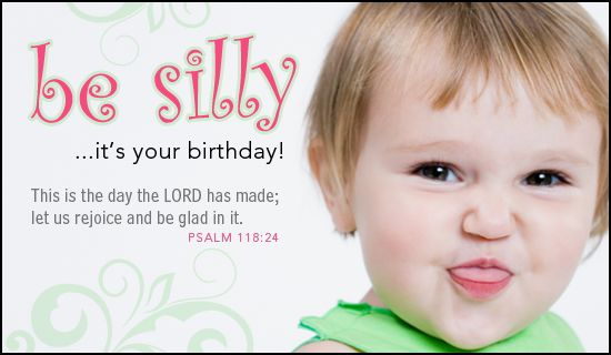 Be Sillyits your birthday This is the day the LORD has made – Ordering Birthday Cards Online