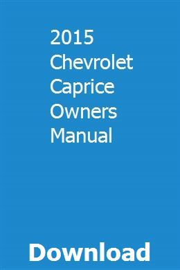 2015 Chevrolet Caprice Owners Manual Dustchroncifee Chevrolet