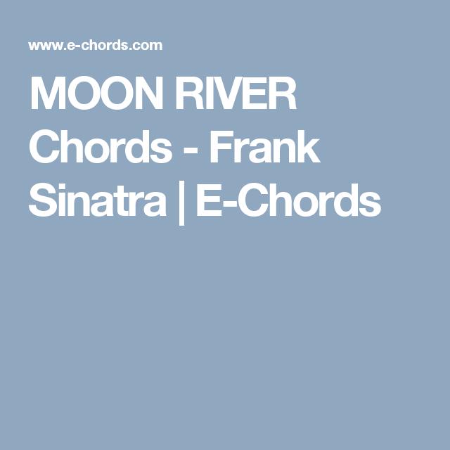 MOON RIVER Chords - Frank Sinatra | E-Chords | ukulele music ...