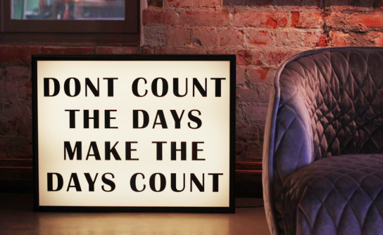 Let's make today count <3