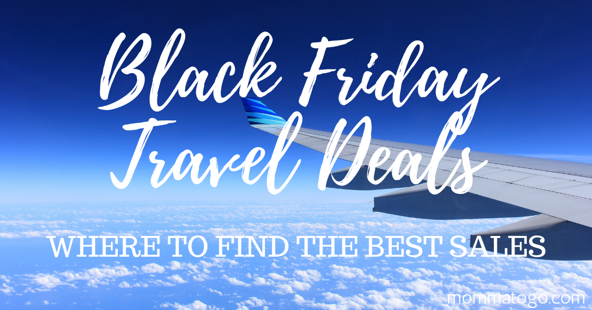 Where To Find The Best Black Friday And Cyber Monday Airline Deals Momma To Go Travel Best Black Friday Airline Deals Best Cyber Monday
