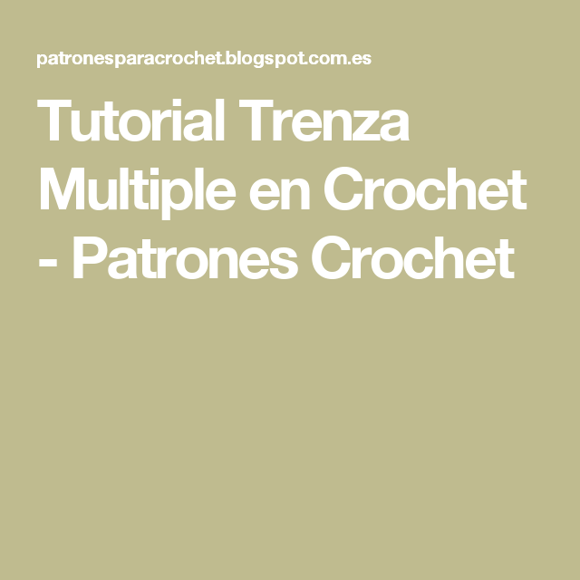 Tutorial Trenza Multiple en Crochet - Patrones Crochet