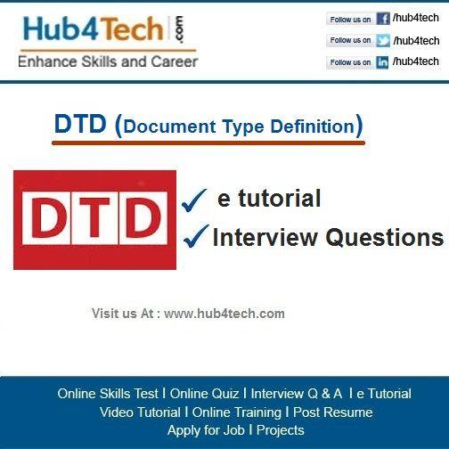 Hub4Tech Portal provides Interview Questions  e tutorial on DTD - resume quiz