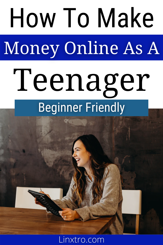 Make money online as a teenager - 2020
