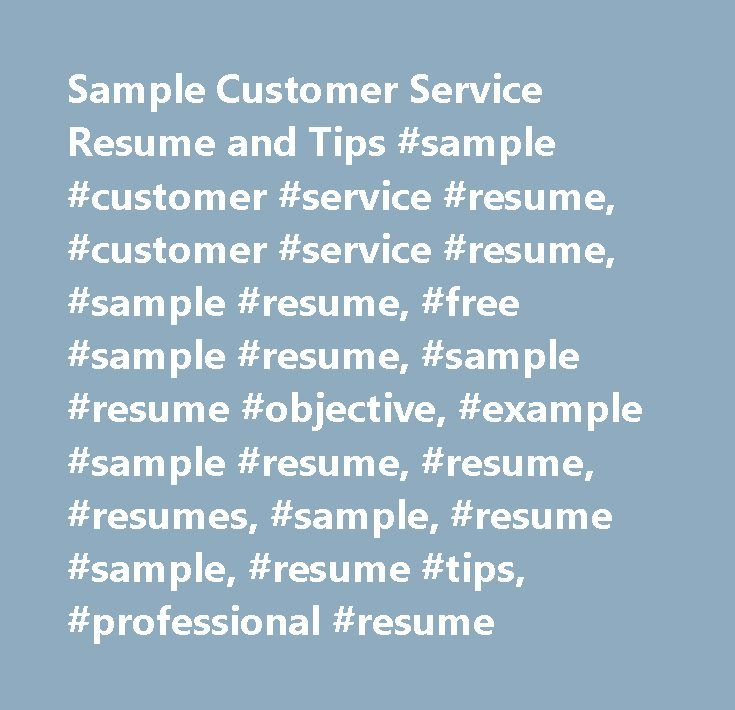 Sample Customer Service Resume and Tips #sample #customer #service - sample customer service resumes