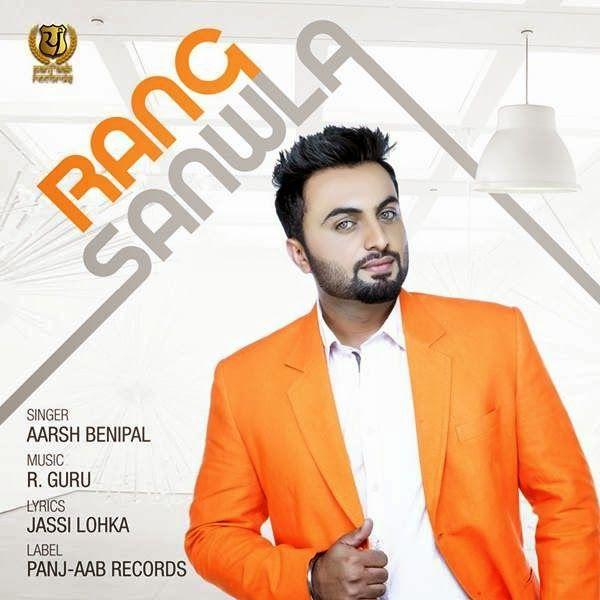 Rang Sanwla Song Aarsh Benipal Mp3 Song Mp3 Song Download Songs