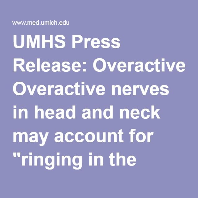 Umhs Press Release Overactive Nerves In Head And Neck May Account