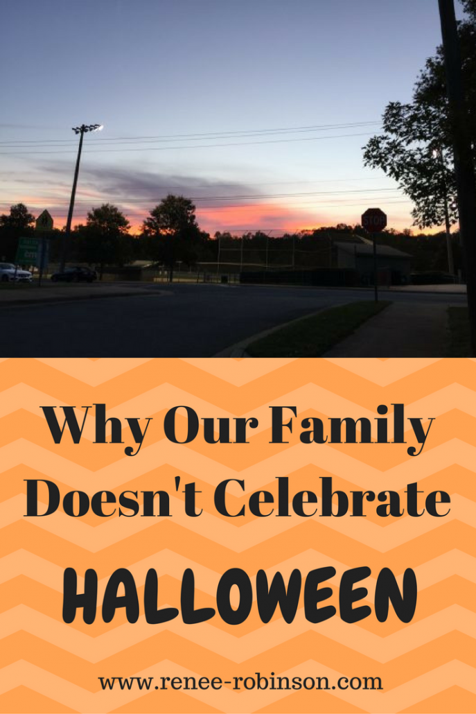 Why Our Family Doesn't Celebrate Halloween Halloween