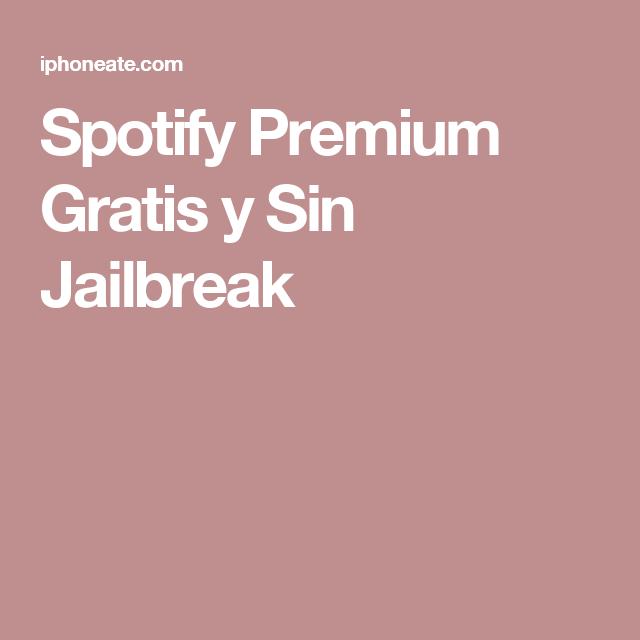 como tener spotify premium gratis iphone sin jailbreak
