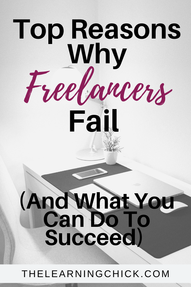 Why Freelancers Fail And How You Can Succeed Make Money Writing Freelance Writing Freelancing Jobs