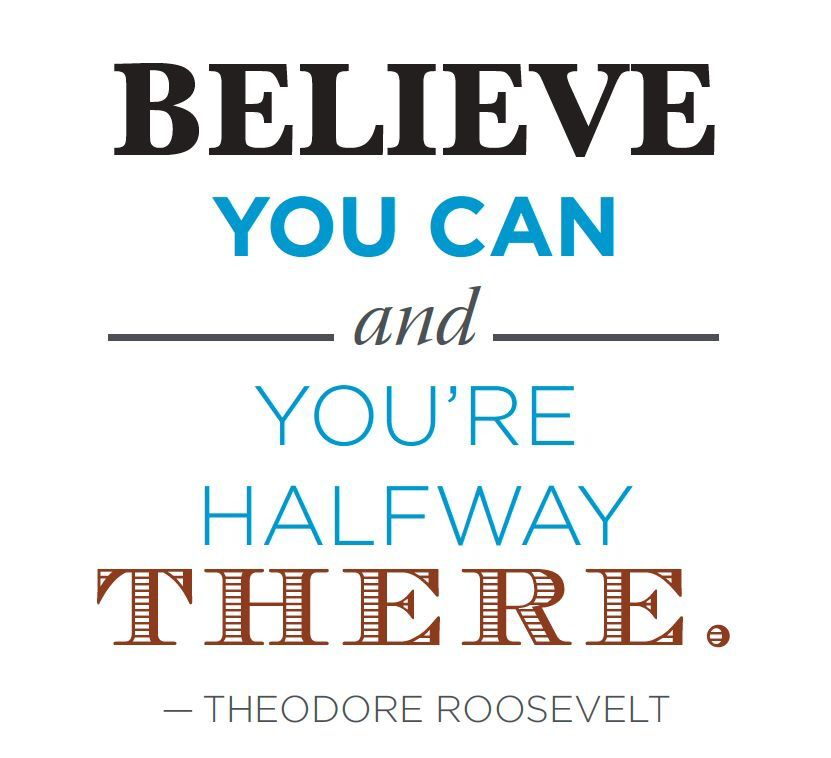 Believe You Can And You Re Halfway There Motivational Quotes For Kids Printable Inspirational Quotes Inspirational Quotes For Students