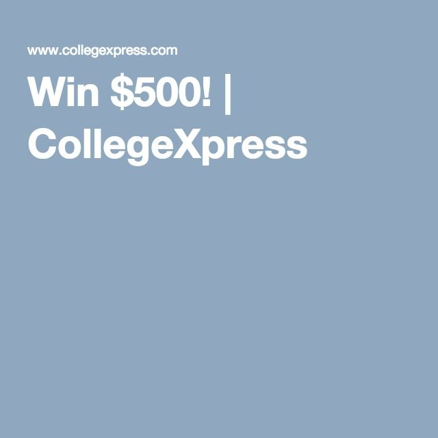 Win $500! | CollegeXpress
