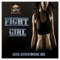 FIGHT GIRL (TAmaTto 2017 Dance-House Mix) by TAmaTto on SoundCloud