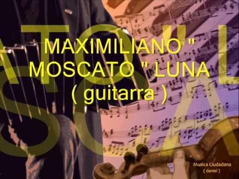 Moscato Luna  - Negro Falótico - Cucuza Castiello - CORAZON TRISTE y ME ...