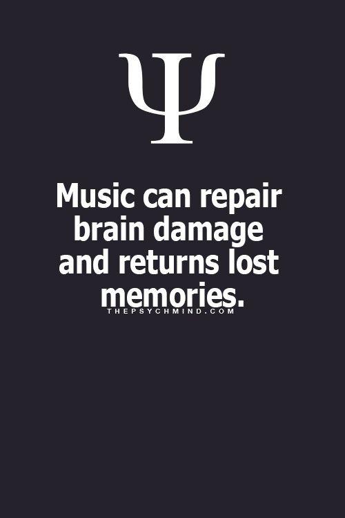 Music can repair brain damage and return lost memories.