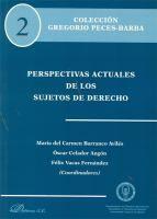 Perspectivas actuales de los sujetos de derecho / coordinadores, María del Carmen Barranco Avilés, Óscar Celador Angón, Félix Vacas Fernández