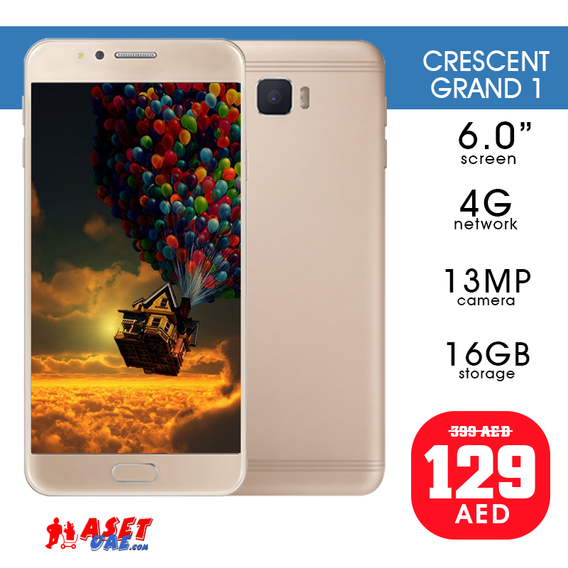AED 129 / Crescent Grand 1 - 4G, 32GB, 13MP, 2GB RAM, 6 0 inch Gold