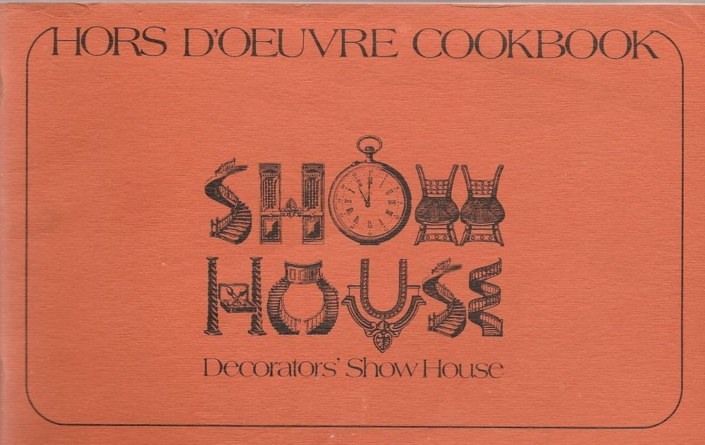 HORS D'OEUVRE COOKBOOK BY DECORATOR'S SHOW HOUSE 1976 STAPLE BOUND