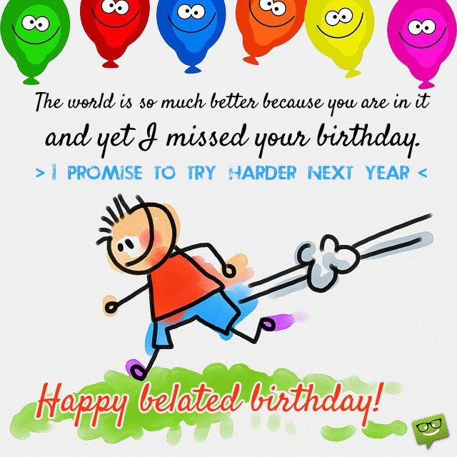 i m sorry i forgot your special day belated birthday happy rh pinterest com Belated Birthday Clip Art Microsoft Maxine Belated Birthday Clip Art