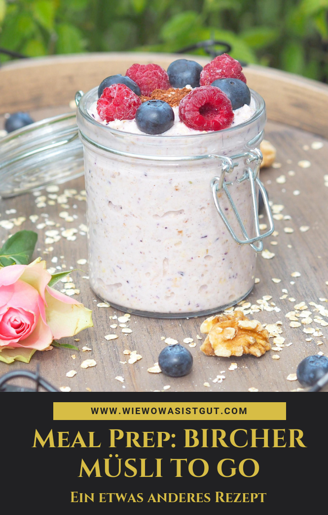 Meal-Prep: Bircher Müsli to go – Carey&CleanEatingS