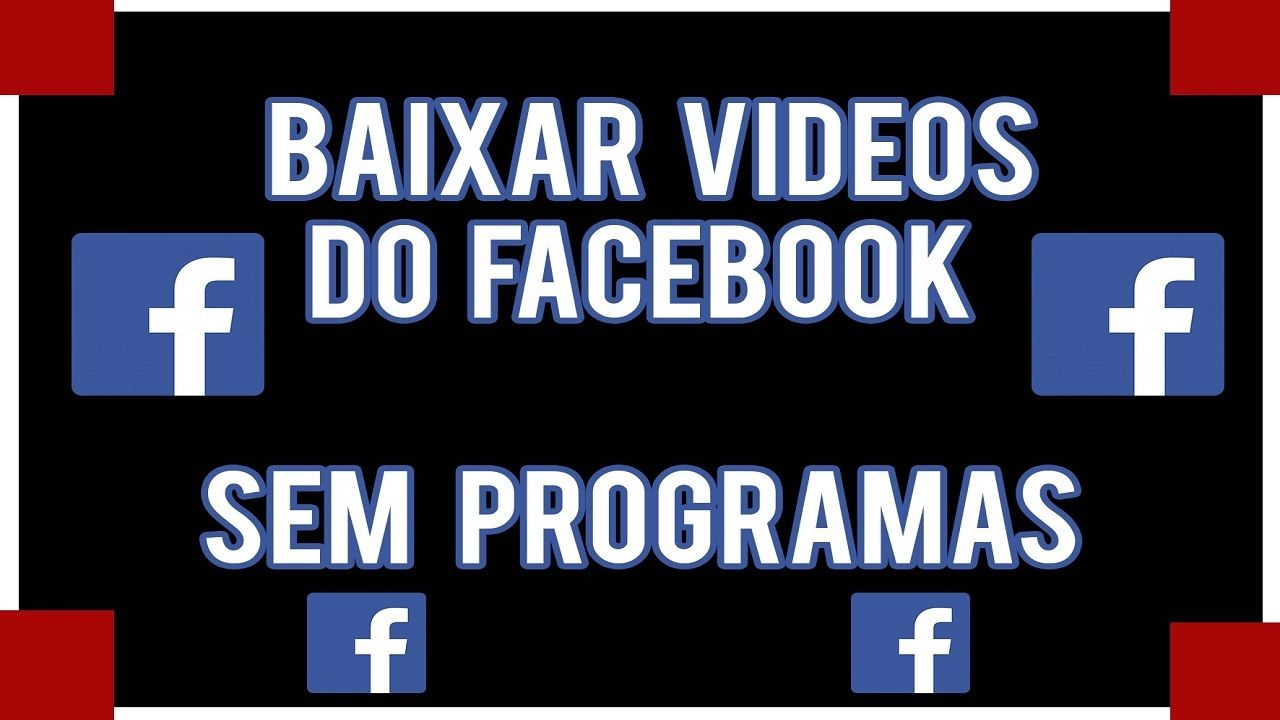 Como Baixar Videos Do Facebook No Pc Sem Programas Baixar Video