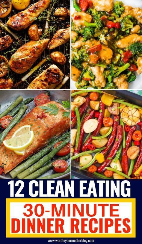 12 Easy Clean Eating Dinner Recipes Ready To Eat In 30 Minutes images