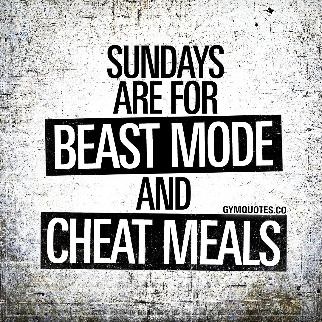 Sundays Are For Beast Mode And Cheat Meals Gym Quote Sunday Quotes Fitness Motivation Quotes