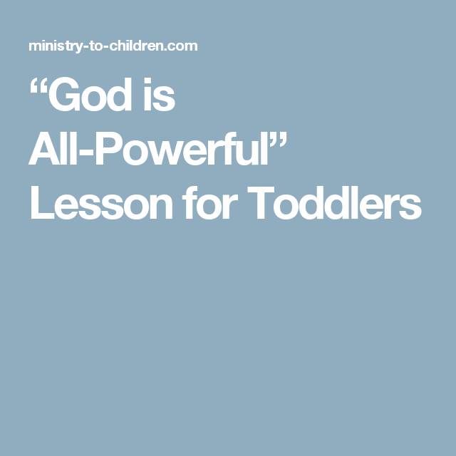 """God is All-Powerful"""" Lesson for Toddlers 