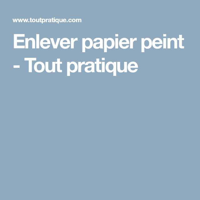 Comment enlever du papier peint facilement (avec images)   Enlever papier peint, Papier peint ...