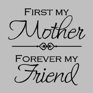 Amazon Com First My Mother Forever My Friend Mother Wall