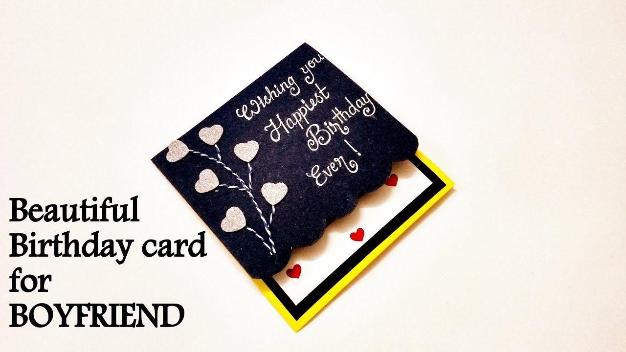 Beautiful Birthday Card Idea For Boyfriend Handmade Birthday Card Idea Birthday Cards For Boyfriend Beautiful Birthday Cards Simple Birthday Cards