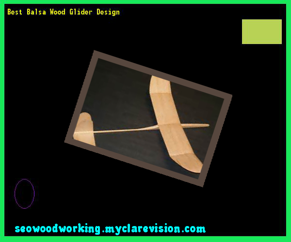 Best Balsa Wood Glider Design 220606 - Woodworking Plans and Projects!