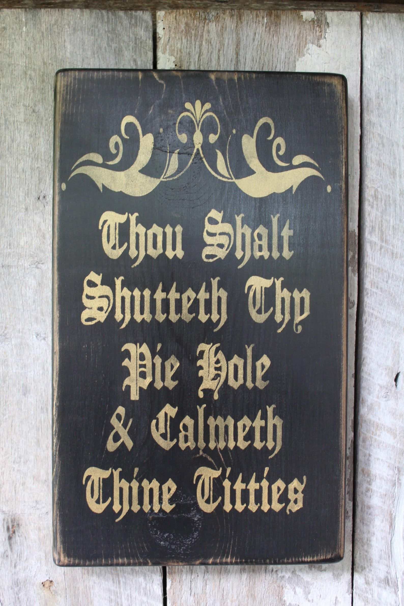 Thou Shalt Shutteth Thy Pie Hole & Calmeth Thine Titties Wood | Etsy