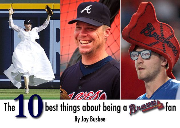 10 Best Things about being a Braves Fan