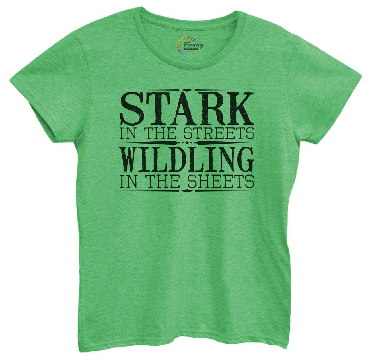 I/'m A Stark On The Streets But A Wildling In The Sheets womens fitted sleeve t-s