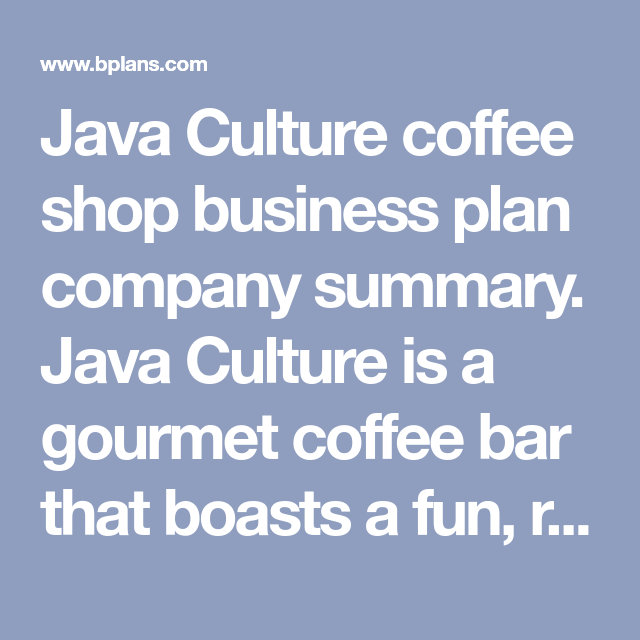 Java culture coffee shop business plan dissertation african americans hiv aids