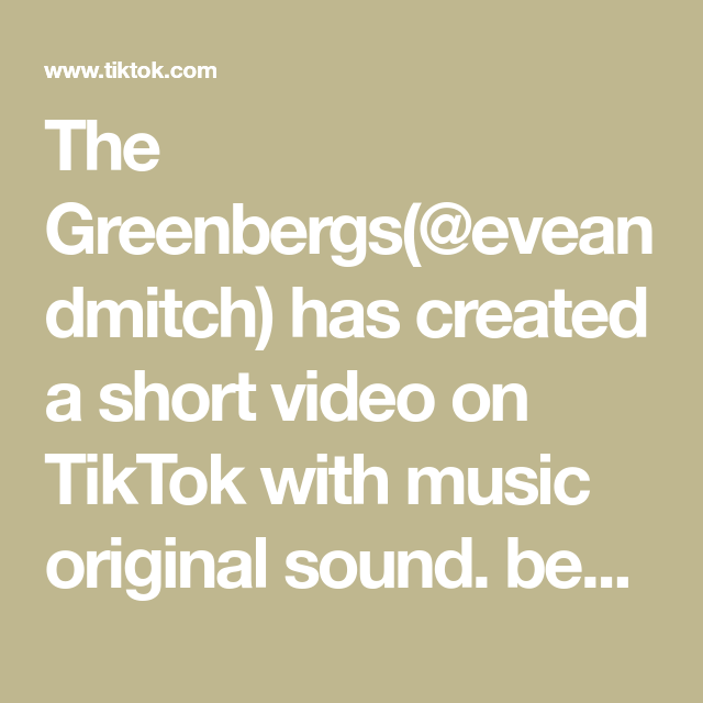 The Greenbergs Eveandmitch Has Created A Short Video On Tiktok With Music Original Sound Bestie Vibes Only En 2021 Musica Los Originales Parati