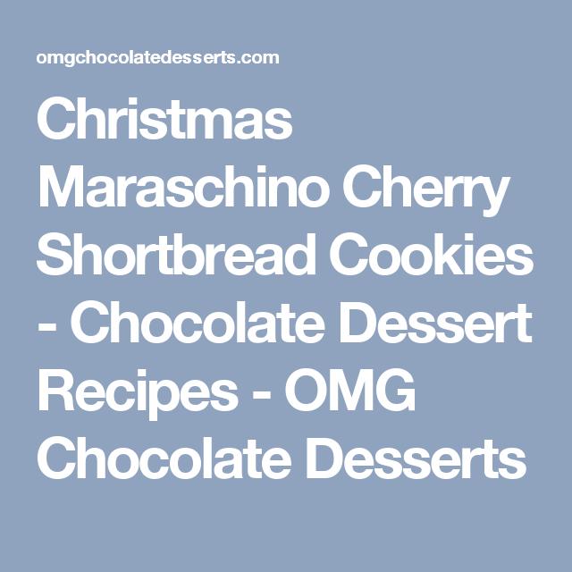 Christmas Maraschino Cherry Shortbread Cookies - Chocolate Dessert Recipes - OMG Chocolate Desserts