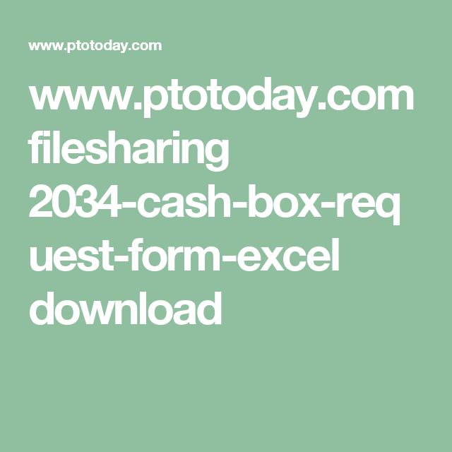 WwwPtotodayCom Filesharing CashBoxRequestFormExcel