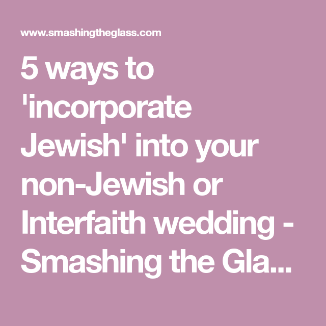 5 Ways To 'incorporate Jewish' Into Your Non-Jewish Or
